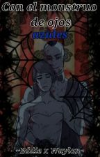 Con el monstruo de ojos azules by NaezEDG