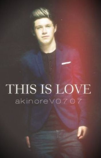 This is love- Sequel of Saved Forever(Niall Horan)Book nr.4