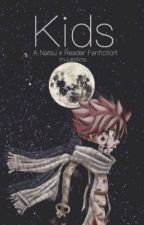 Kids | Natsu x Reader {COMPLETED} by ImJustAmx