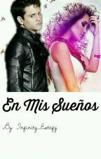 En Mis Sueños by Infinity_Estefy