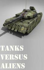 Tanks Versus Aliens by GrahamFoss