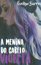 A menina do cabelo violeta| ✔️ by villyn12