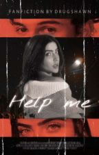 Help Me - Shawn Mendes by Drugshawn