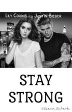 Stay Strong by mybizzleboy