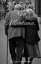 Il Tempo Non Allontana.    xMurry by nonscambiatemiper