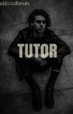 Tutor / Muke ( #wattys2016 ) by addiictedtomuke
