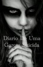 Diário De Uma Garota Suicida by Kemy_Morgenstern