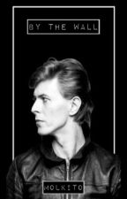 By The Wall (David Bowie) by molkito