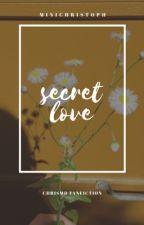 secret love ,, chrismd fanfiction  by adorabledixon