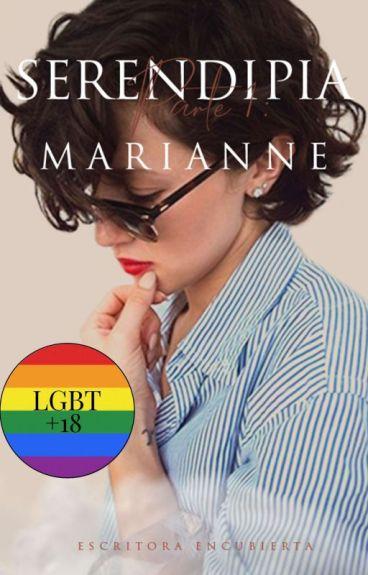 SERENDIPIA PARTE I: MARIANNE (NOVELA LÉSBICA) #Wattys2016
