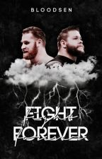 FIGHT FOREVER ˎˊ˗ by bloodsen