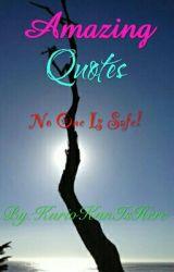 Amazing Quotes by KurioKunIsHere