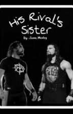 His Rival's Sister (Seth Rollins Fanfic) by Jovin_Moxley