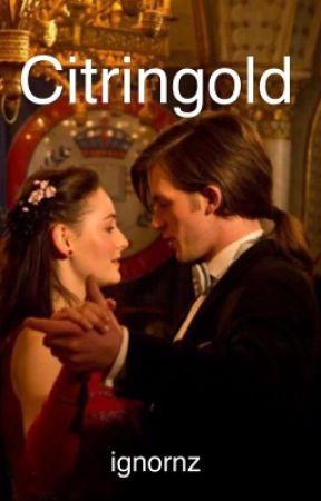 Citringold- Liebe geht durch alle Zeiten by ignornz