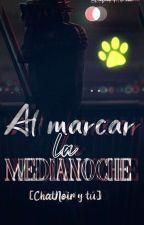 ~Al Marcar La Media Noche(adrien/chat Noir Y Tú)~ ❈Actualizando❈ by XxCelicaxX