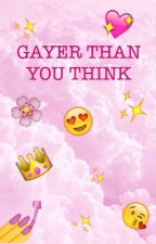 Gayer Than You Think by iridescent-memes