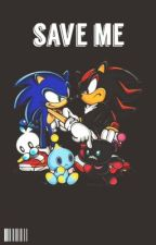save me - shadow x reader x sonic by maispam