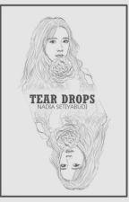 TEAR DROPS by Nadiasetiyabudi