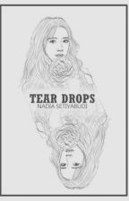 TEAR DROPS by Nadiasetiyabudi