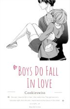 Boys do fall in love (COMPLETED) by Cookieswiss