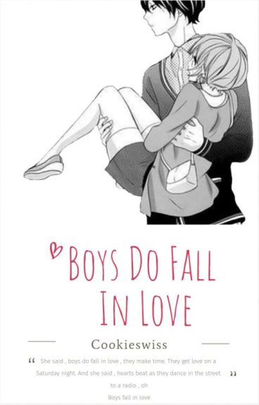 Boys do fall in love (Chapter 34's up!) by Cookieswiss