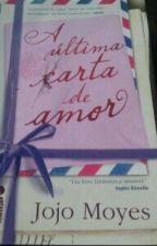 A Ultima Carta De Amor ❤❤ by VanessaSantos671