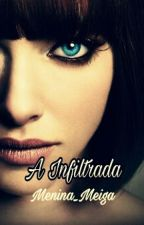 A Infiltrada by meiga12