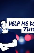help me do this - Aaron Carpenter FF by carpentersbae