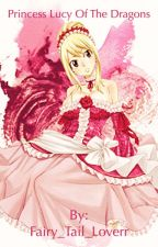 Princess Lucy Of The Dragons by Fairy_Tail_Loverr