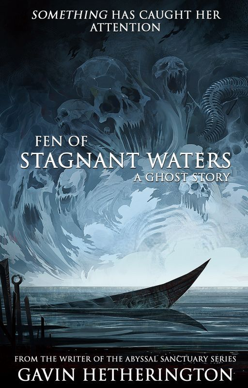Fen of Stagnant Waters: A Ghost Story by GavinHetherington