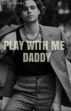 Play With Me, Daddy / Muke {smut} by addiictedtomuke