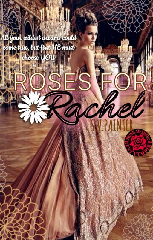 Roses for Rachel {#Watty's2016} by Shelby_Painter