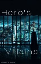 Hero's and Villains  by ElisabethWalters
