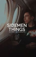 sidemen things ❁  saying and quotes by unholyminter