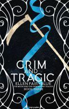 Grim and Tragic by EllenFairyBlue4