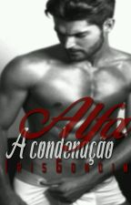 Alfa- A Condenação. by IrisGondim