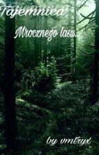 Tajemnica Mrocznego Lasu... by ZuziaNowicka2