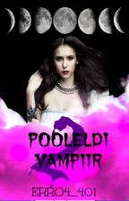 Pooleldi vampiir 2 (Eesti keeles) by error_401