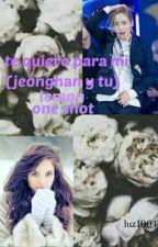 Te Quiero Para Mi  (Jeonghan y Tu) lemon One Shot  by luz1004