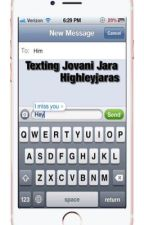 Texting Jovani Jara by highkeyjaras