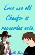 Eres Una Old Chanfan Si Recuerdas Esto. by MichelleResendez
