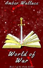 World Of War (Arula: Three) by Berbear2000