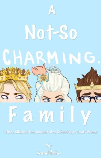 A Not-So Charming Family [Re-Writing]