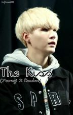 The Kiss (Yoongi X Reader) by Infires823