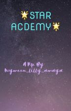STAR ACADEMY FOR GIFTED CHILDREN(RP) by sorryileftguys