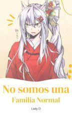 """No Somos Una Familia """"Normal"""" by dianastylesaotome15"""