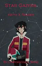 Star Gazers (Keith X Reader) by Unpoisoned_Mind