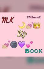 Mk Rp Book by XMileenaX