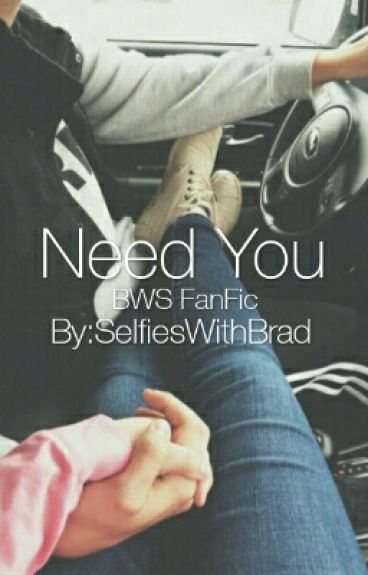 Need You {BWS}