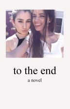 to the end; camren by karlaculture
